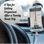 Mom Tips Monday: Getting Organized After a Road Trip