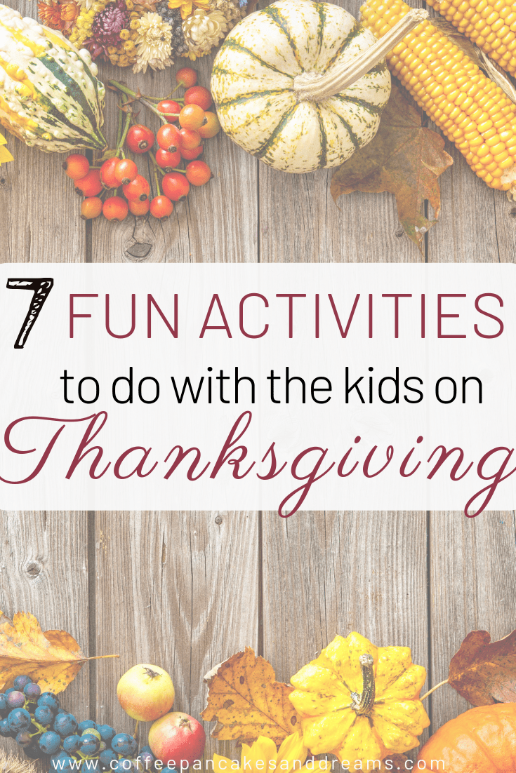 Thanksgiving activities for kids and family #thankful #kidfriendly #kidsactivities