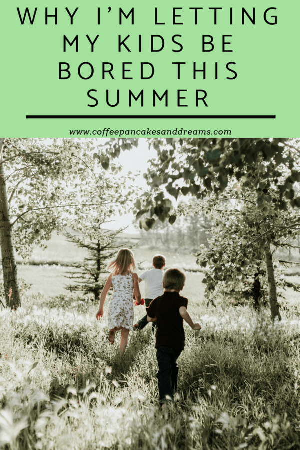 Why Kids Need to Be Bored #kids #parenting #summertime #summeractivitiesforkids