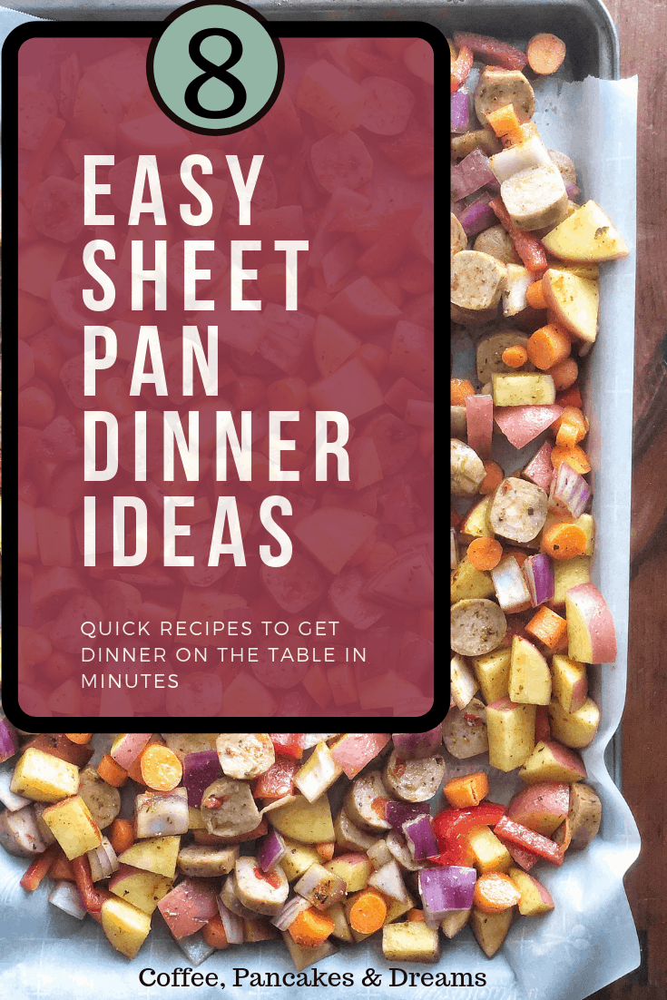 Sheet Pan Dinner Ideas for Busy Families #chicken #beef #sausage #shrimp #dessert