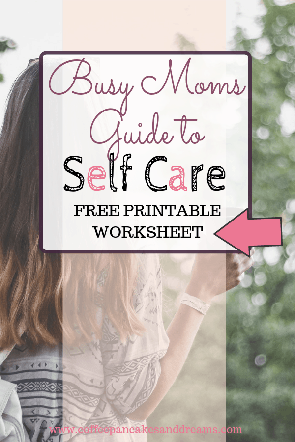 Self Care Tips for Moms Free Printable #worksheet #dailychecklist #tips #ideas