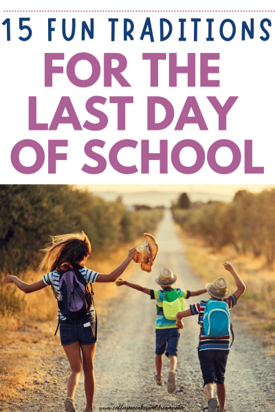 Last Day of School Celebration Ideas to do at Home with Kids #endofschoolyearactivities #familytraditions #funideas