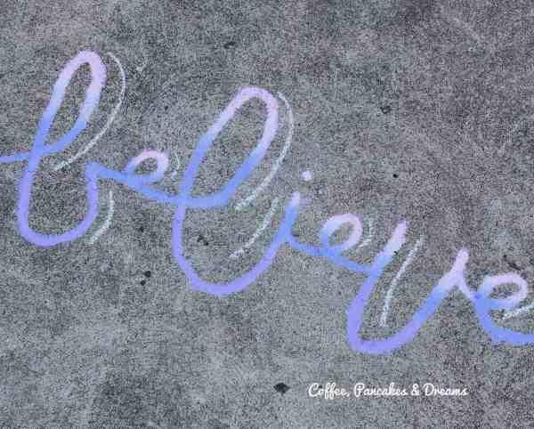 Believe Chalk Art