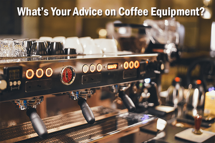 on coffee equipment, starting a coffee business