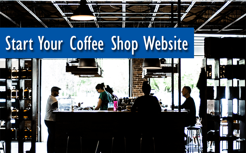 start your coffee shop website