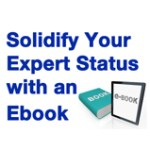Solidify your expert status with an Ebook