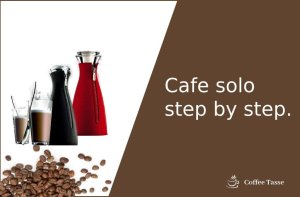 Cafe solo step by step