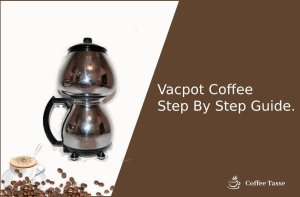 Vacpot Coffee Step By Step Guide