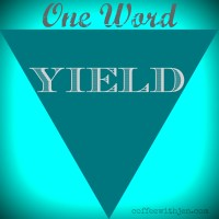 One Word 2015: Yield