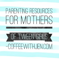 Parenting Resources for Mothers of Tween Girls