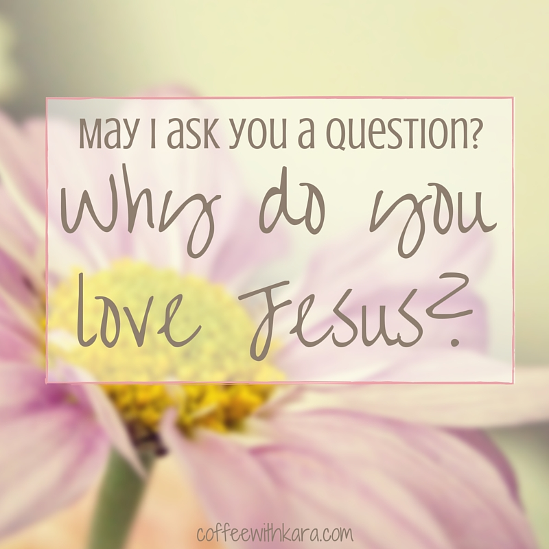 Why do you love Jesus- (1)