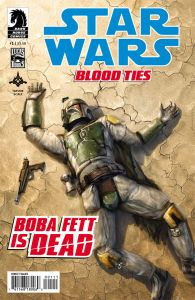 """The cover to """"Star Wars: Blood Ties"""" featuring Boba Fett, dead, apparently. (Image courtesy of Dark Horse Comics)"""
