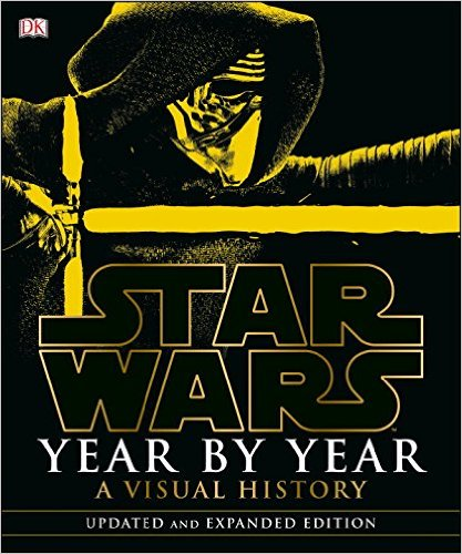Star Wars Year by Year A Visual History