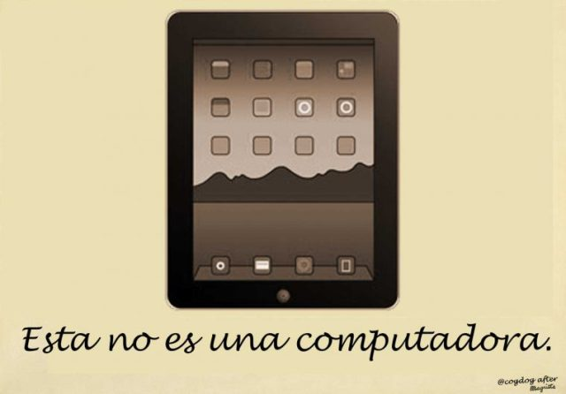 "Image of an ipad with text below ""Esta no es una computadora"""