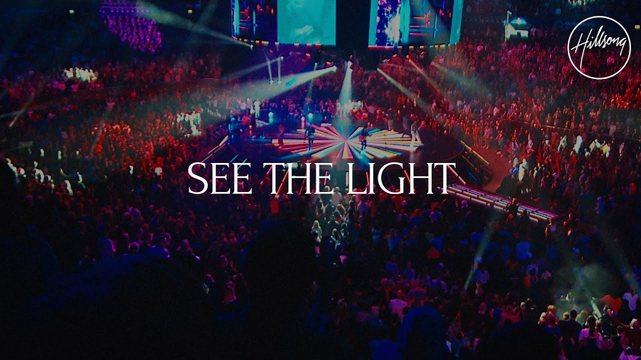 Download Mp3 - See The Light (Live) - Hillsong Worship | COGHIVE