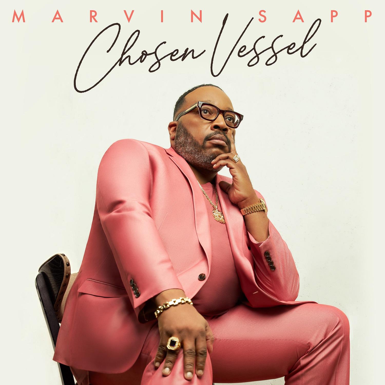 Marvin Sapp presents new album - Chosen Vessel