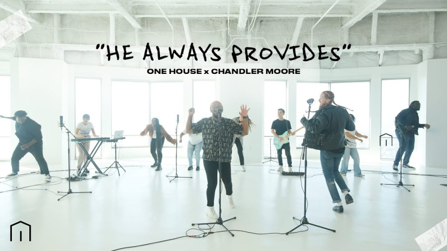 He Always Provides - One House Worship Feat. Chandler Moore