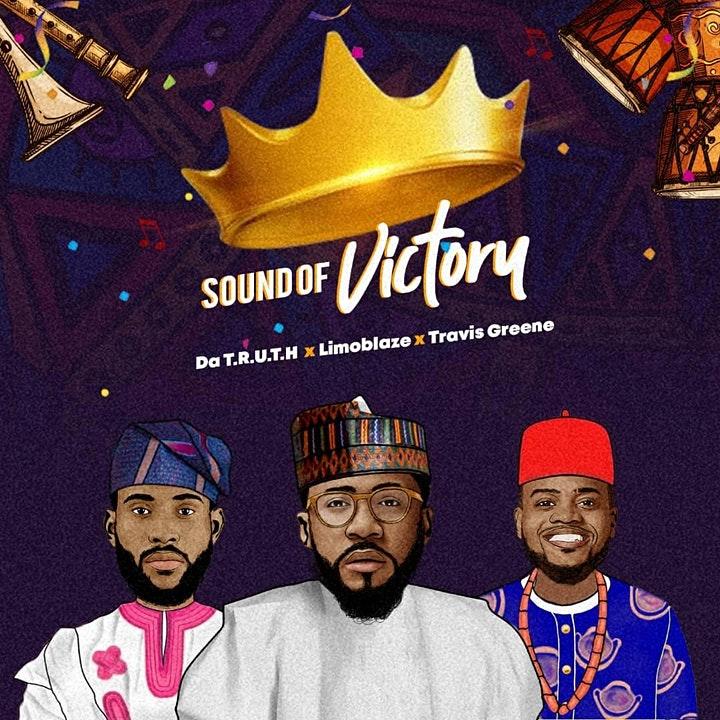 Sound of Victory (feat. Travis Greene) - Da' T.R.U.T.H & LIMOBLAZE