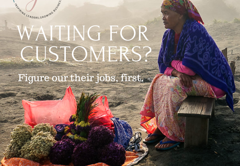 Understanding the Customer, customer jobs, business coaching, business growth