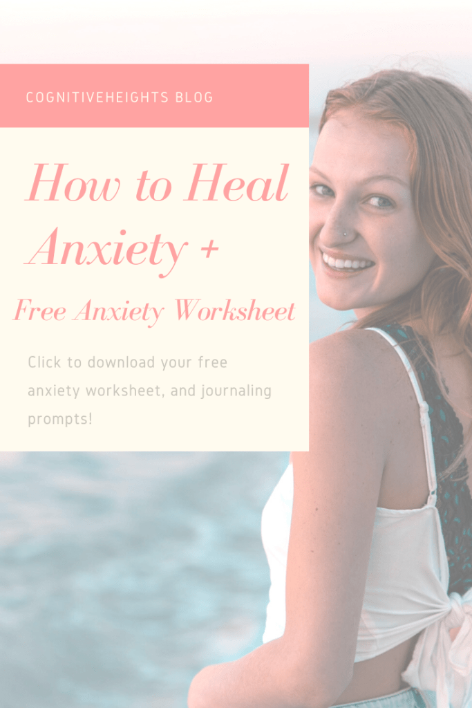 How to Heal Anxiety + Free Anxiety Healing Worksheet