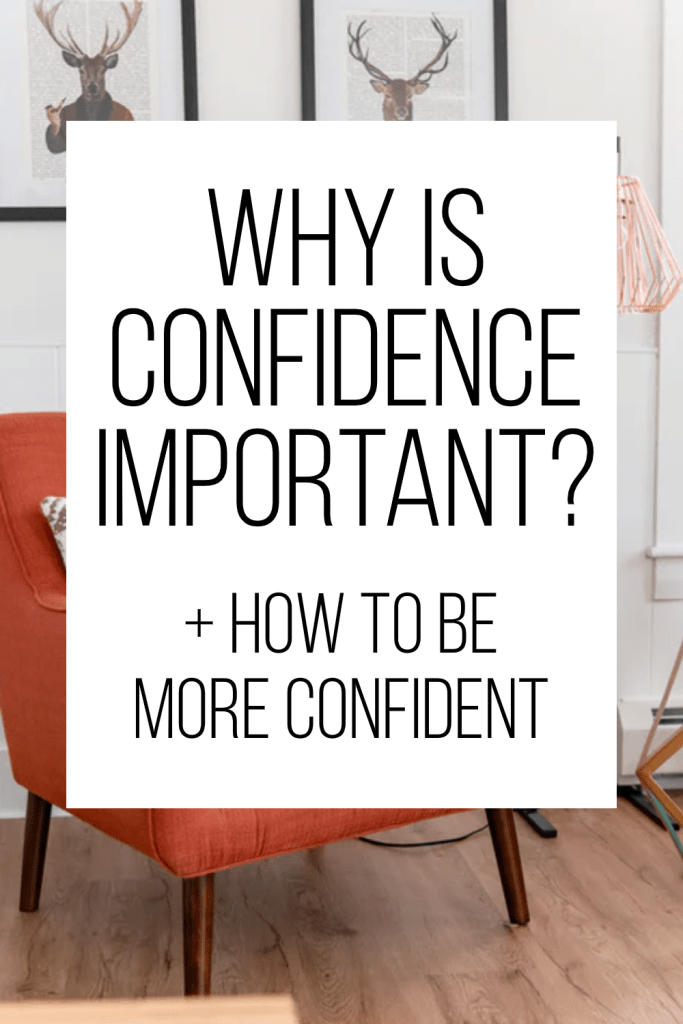why is confidence important