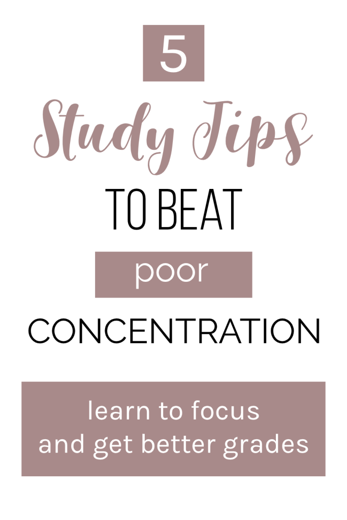 5 study tips to beat poor concentration