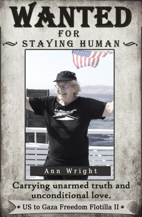 Ann Wright, Audacity of Hope passenger, wanted by Congress for staying human.