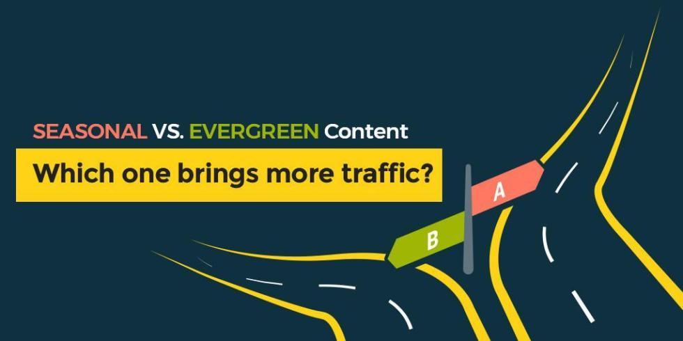 Seasonal vs Evergreen Content