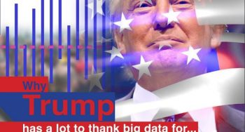 Why Trump Has A Lot to Thank Big Data for..and Vice Versa