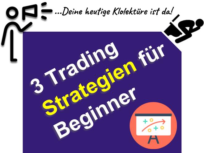 3 einfache Trading Strategien für Anfänger (Update 2019)