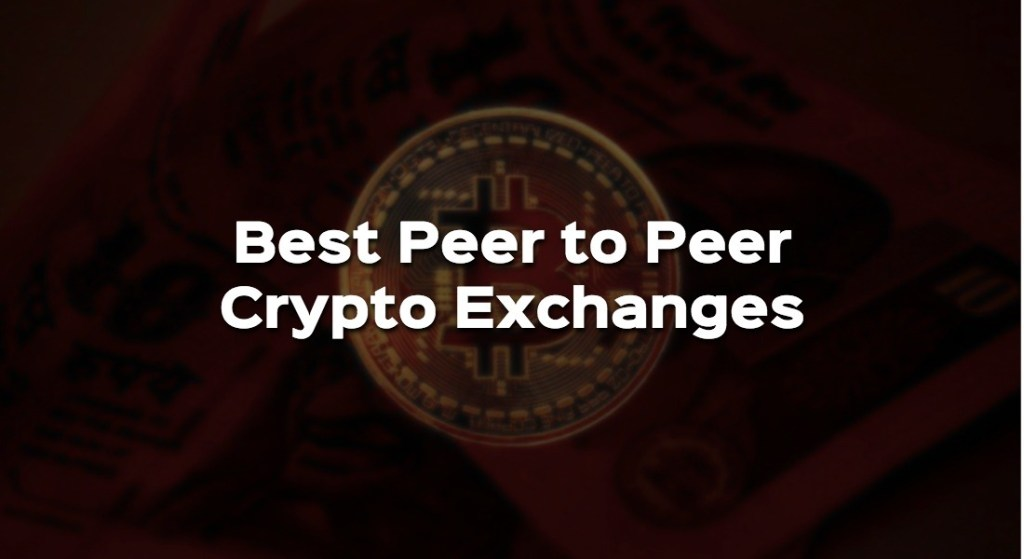 an exhaustive list of peer to peer exchanges in India