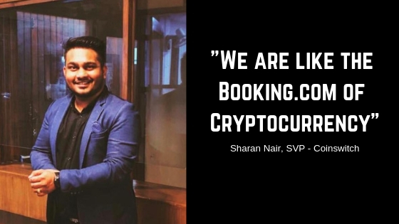sharan nair coinswitch says we are the booking.com of cryptocurrencies