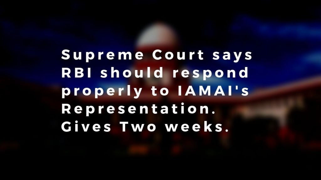 supreme Court asks RBI to respond to IAMAI in two weeks.