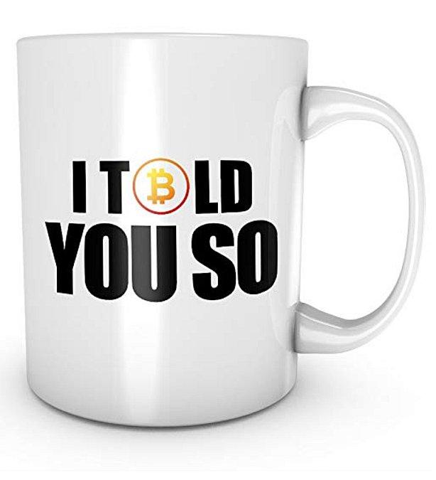 I Told You So Bitcoin Tasse