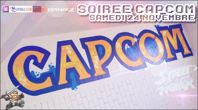 SOIRÉE CAPCOM LE 24 NOVEMBRE !!!