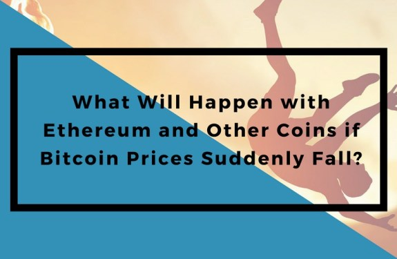 What Will Happen with Ethereum and Other Coins if Bitcoin Prices Suddenly