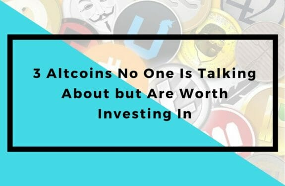 3 Altcoins No One Is Talking About but Are Worth Investing In