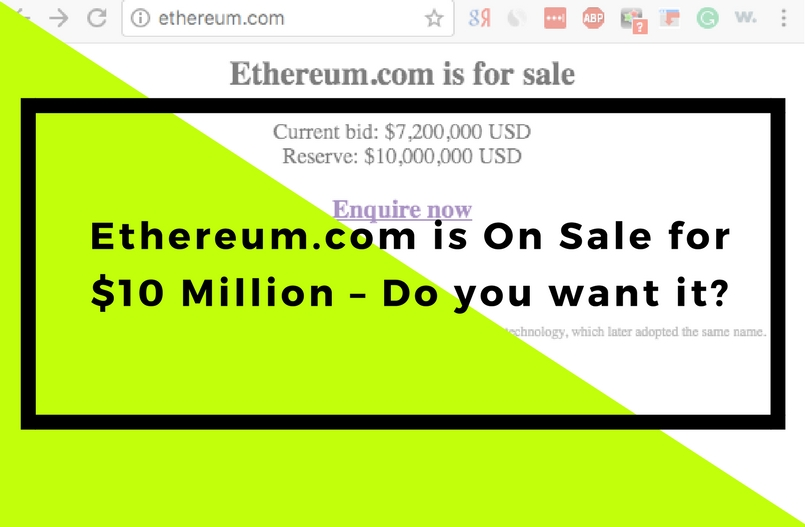 Ethereum.com is On Sale for $10 Million – Do you want it?