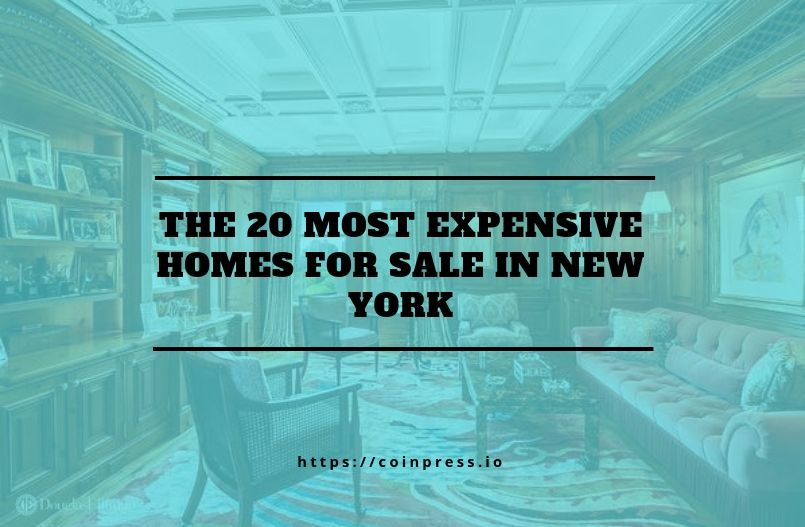 The 20 most expensive homes for sale in New York