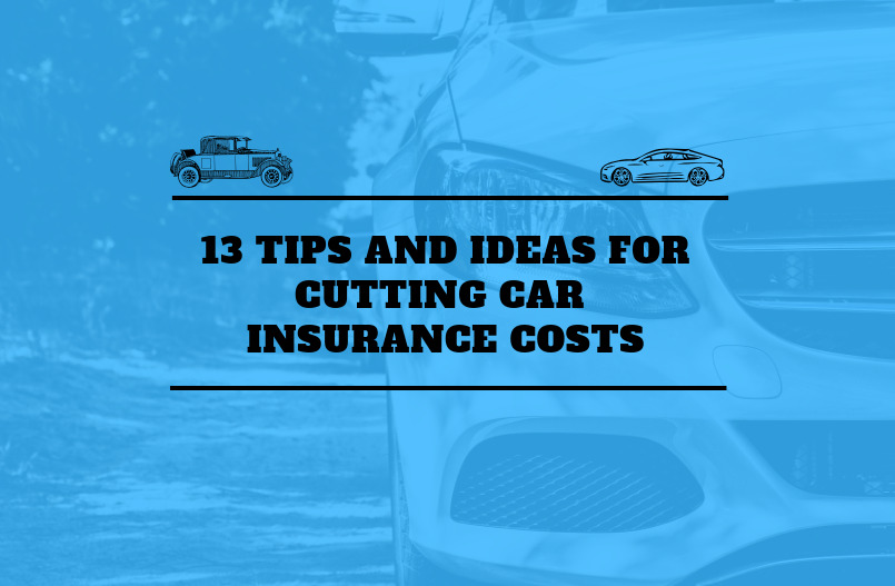 13 Tips and Ideas for Cutting Car Insurance Costs