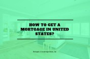 How to get a mortgage in United States?