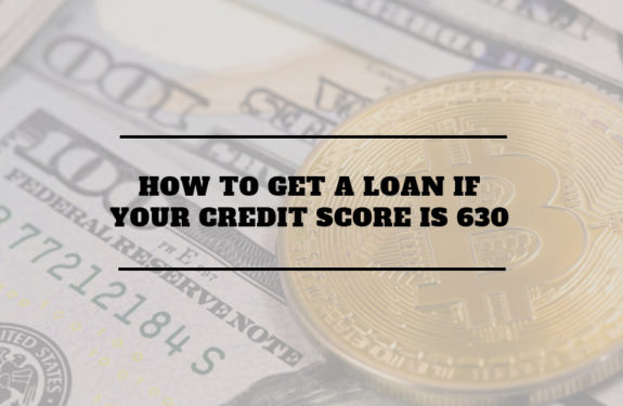 How To Get a Loan if Your Credit Score is 630