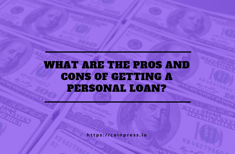 What are the pros and cons of getting a personal loan?