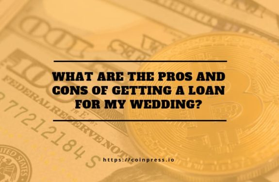 What Are The Pros And Cons Of Getting A Loan For My Wedding?