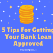 6 Tips For Getting Your Bank Loan Approved