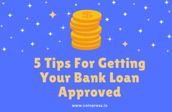5 Tips For Getting Your Bank Loan Approved