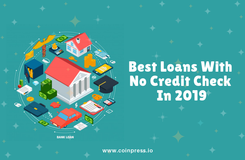 Best Loans With No Credit Check In 2019