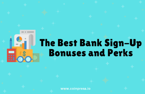The Best Bank Sign-Up Bonuses and Perks