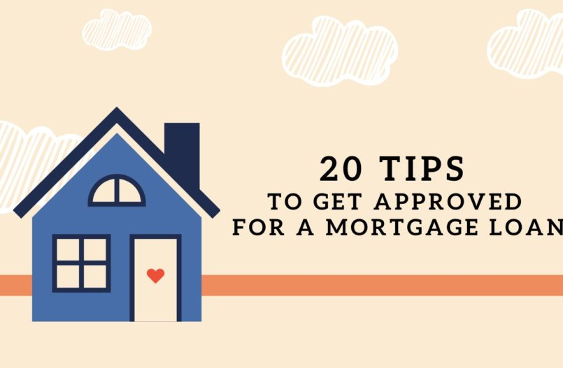 20 tips to get approved for a mortgage loan