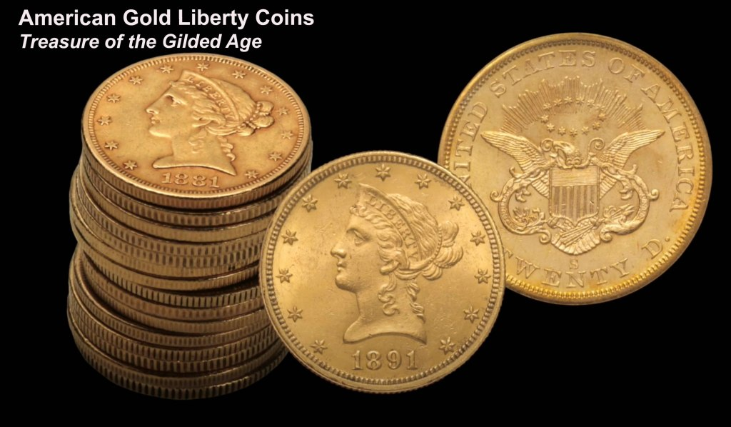 American Gold Liberty Coins: Treasures of the Gilded Age
